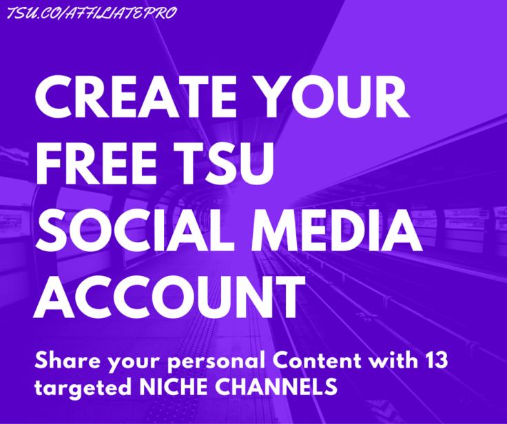 CREATE YOUR FREE TSU SOCIAL MEDIA ACCOUNT
